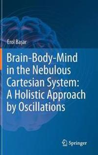 Brain-body-mind in the Nebulous Cartesian System