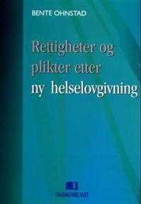 Rettigheter og plikter etter ny helselovgivning - Bente Ohnstad | Ridgeroadrun.org