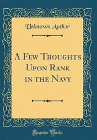 A Few Thoughts Upon Rank in the Navy (Classic Reprint)