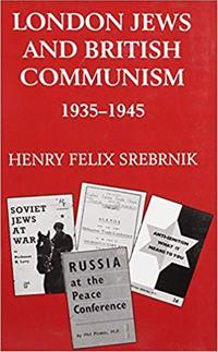 London Jews and British Communism, 1935-1945