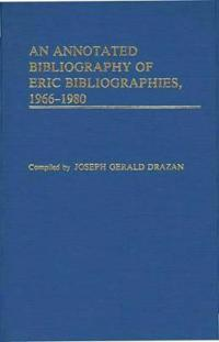 An Annotated Bibliography of Eric Bibliographies, 1966-1980
