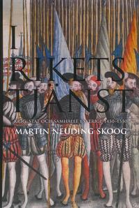 I rikets tjänst - Krig, stat och samhälle i Sverige 1450-1550