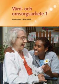 Vård- och omsorgsarbete 1/se ny upplaga 9789152330807