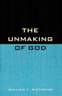 The Unmaking of God
