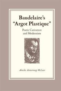 "Baudelaire's ""Argot Plastique"""