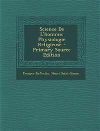 Science de L'Homme: Physiologie Religieuse