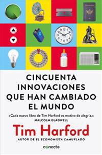 Cincuenta Innovaciones Que Han Cambiado El Mundo / Fifty Inventions That Shaped the Modern Economy