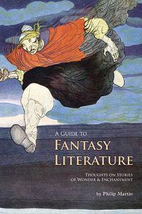 A Guide to Fantasy Literature: Thoughts on Stories of Wonder & Enchantment