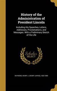 HIST OF THE ADMINISTRATION OF