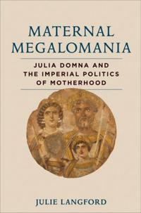 Maternal Megalomania
