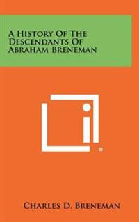 A History of the Descendants of Abraham Breneman