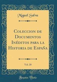 Coleccion de Documentos Inéditos para la Historia de España, Vol. 20 (Classic Reprint)