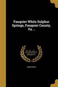 FAUQUIER WHITE SULPHUR SPRINGS