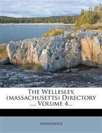 The Wellesley, (massachusetts) Directory ..., Volume 4...