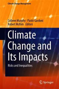 Climate Change and Its Impacts: Risks and Inequalities