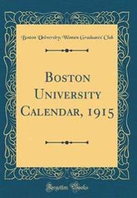 Boston University Calendar, 1915 (Classic Reprint)