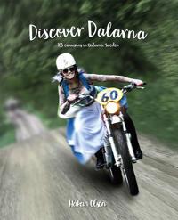 Discover Dalarna - 103 excursions in Dalarna, Sweden