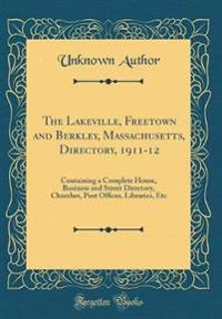 The Lakeville, Freetown and Berkley, Massachusetts, Directory, 1911-12