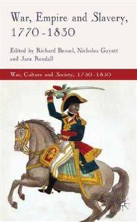 War, Empire and Slavery, 1770-1830