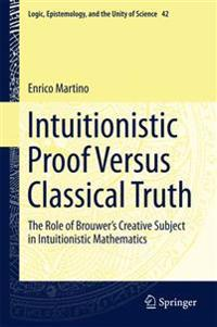 Intuitionistic Proof Versus Classical Truth