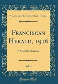 Franciscan Herald, 1916, Vol. 4
