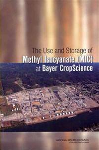 The Use and Storage of Methyl Isocyanate Mic at Bayer Cropscience