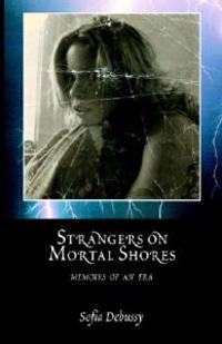 Strangers on Mortal Shores