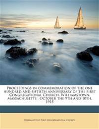 Proceedings in commemoration of the one hundred and fiftieth anniversary of the First Congregational Church, Williamstown, Massachusetts : October the
