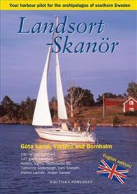 Landsort - Skanör : your harbour pilot to the archipelagos of southern Sweden