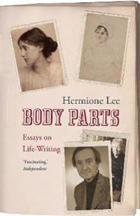 Body parts - essays on life-writing