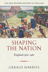 Shaping the Nation: England 1360-1461