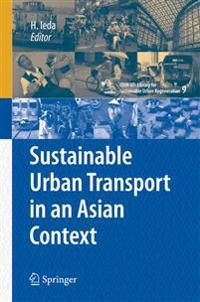 Sustainable Urban Transport in an Asian Context