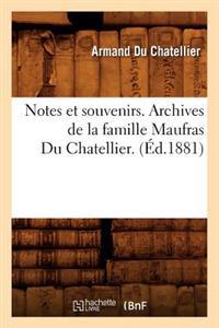 Notes Et Souvenirs. Archives de la Famille Maufras Du Chatellier. (Ed.1881)