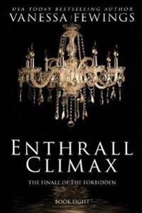 Enthrall Climax: Book 8