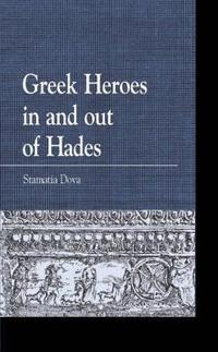 Greek Heroes in and Out of Hades