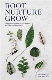 Root, Nurture, Grow