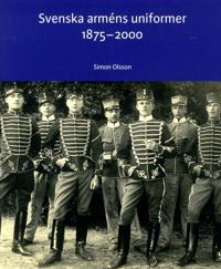 Svenska arméns uniformer 1875-2000