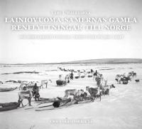 Lainiovuoma-samernas gamla renflyttningar till Norge : om sommarbosättningar i Troms fylke på 1900-talet
