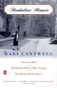 Manhattan Memoir: American Girl/Manhattan, When I Was Young/Speaking with Strangers