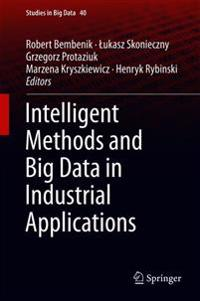 Intelligent Methods and Big Data in Industrial Applications