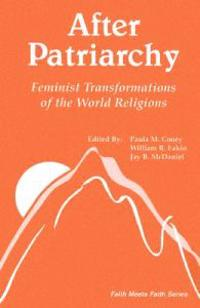 After Patriarchy: Feminist Transformations of the World Religions
