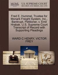 Fred E. Hummel, Trustee for Monark Freight System, Inc., Bankrupt, Petitioner, V. Emil Hrabak. U.S. Supreme Court Transcript of Record with Supporting Pleadings