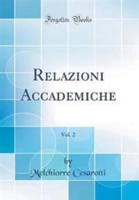 Relazioni Accademiche, Vol. 2 (Classic Reprint)