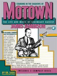 Standing in the Shadows of Motown: The Life and Music of Legendary Bassist James Jamerson [With 2]
