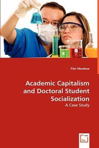 Academic Capitalism and Doctoral Student Socialization