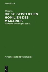 Die 50 Geistlichen Homilien Des Makarios