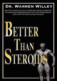 Better Than Steroids!