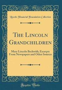 The Lincoln Grandchildren