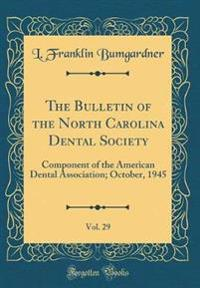 The Bulletin of the North Carolina Dental Society, Vol. 29