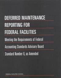 Deferred Maintenance Reporting for Federal Facilities